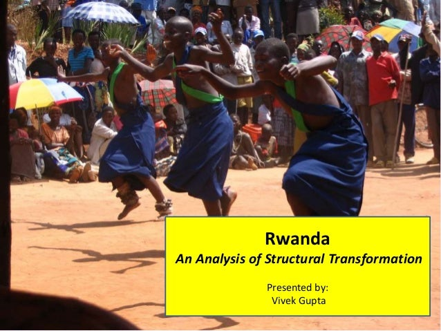 an analysis of rwanda Rwanda today struggles to heal and rebuild, showing signs of rapid economic development, but with growing international concern about the decline of human rights.