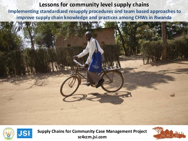 Lessons for community level supply chains Implementing standardized resupply procedures and team based approaches to impro...