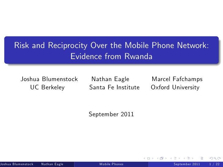 Risk and Reciprocity Over the Mobile Phone Network:                      Evidence from Rwanda           Joshua Blumenstock...