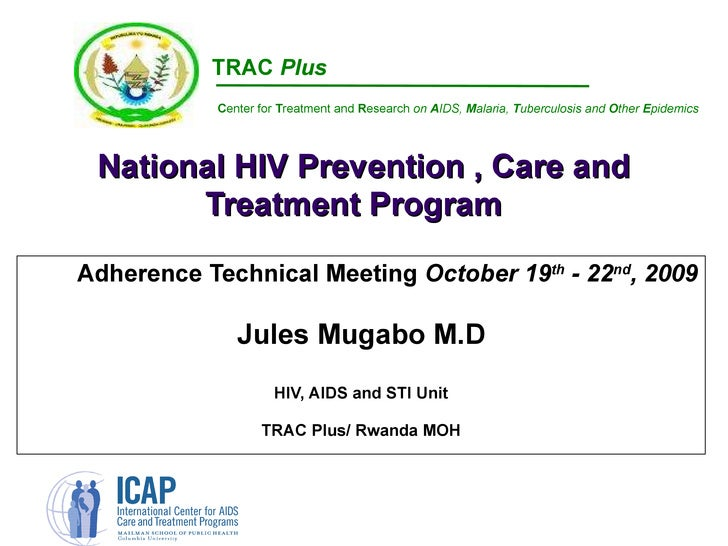 National HIV Prevention , Care and Treatment Program  Adherence Technical Meeting  October 19 th  - 22 nd , 2009 Jules M...