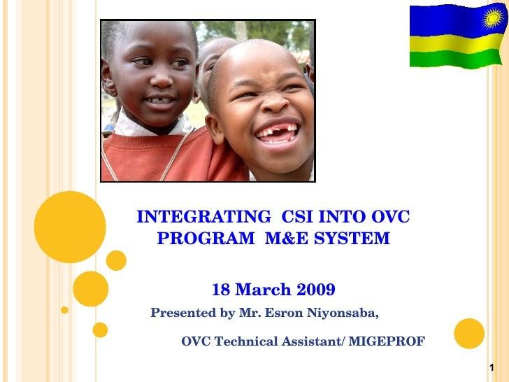 INTEGRATING CSI INTO OVC PROGRAM  M&E SYSTEM