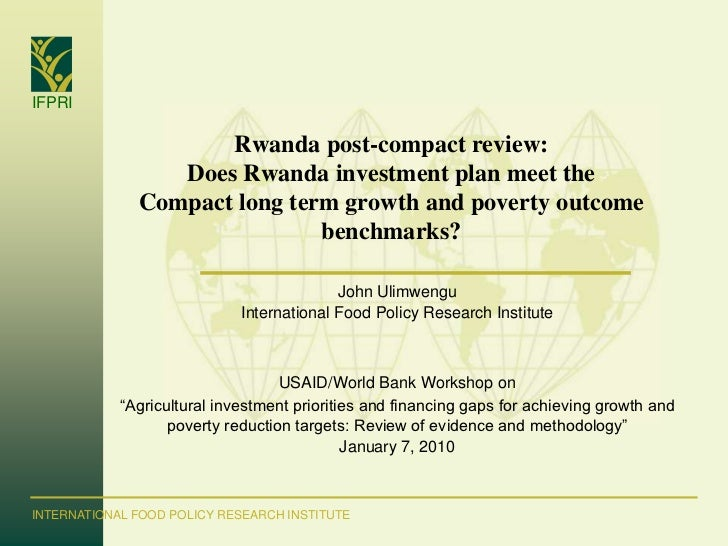 IFPRI                     Rwanda post-compact review:                 Does Rwanda investment plan meet the              Co...
