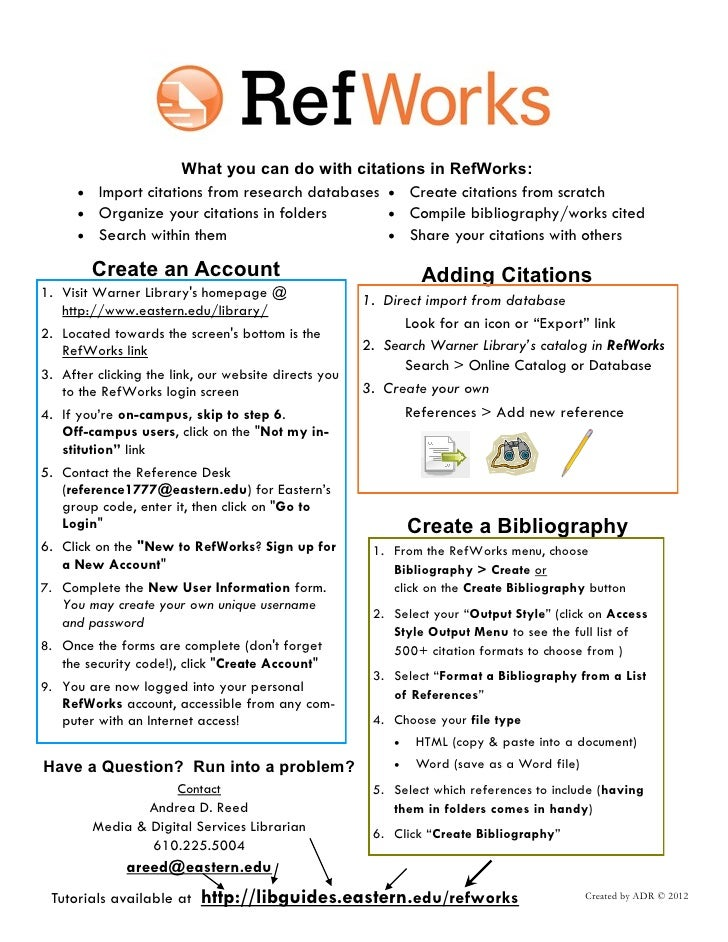 What you can do with citations in RefWorks:       Import citations from research databases  Create citations from scratc...