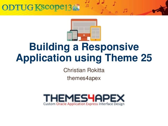 Building a Responsive Application using Theme 25 Christian Rokitta themes4apex