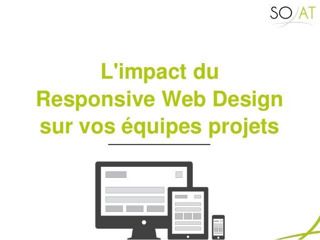 L'impact du  Responsive Web Design  sur vos équipes projets