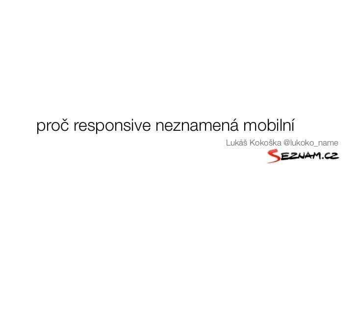Proč responsive neznamená mobilní
