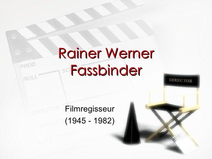 Rainer Werner Fassbinder Filmregisseur (1945 - 1982)