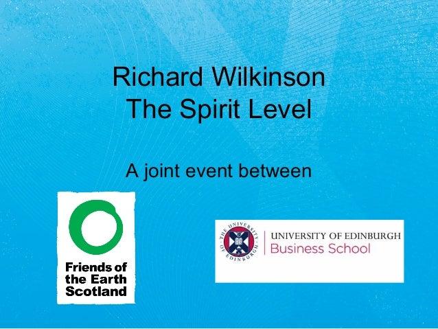 Richard Wilkinson The Spirit Level A joint event between