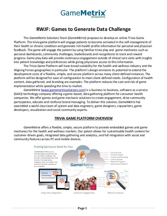 RWJF: Games to Generate Data Challenge        The GameMetrix Solutions Team (GameMetrix) proposes to develop an online Tri...