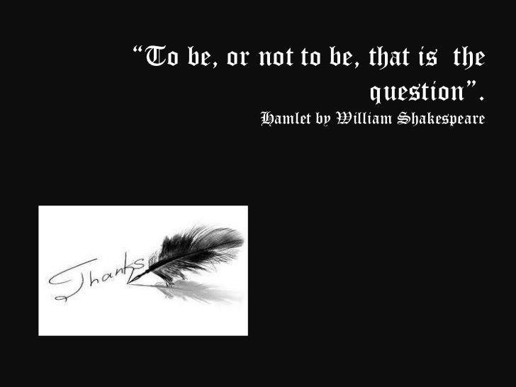 "to be or not to be soliloquy analysis essay Students analyze a famous shakespearean soliloquy for meaning, language,  and  context to interpret the meaning of hamlet's ""to be or not to be"" soliloquy."