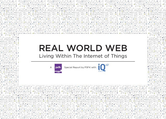 REAL WORLD WEB Living Within The Internet of Things LABS Special Report by PSFK withA