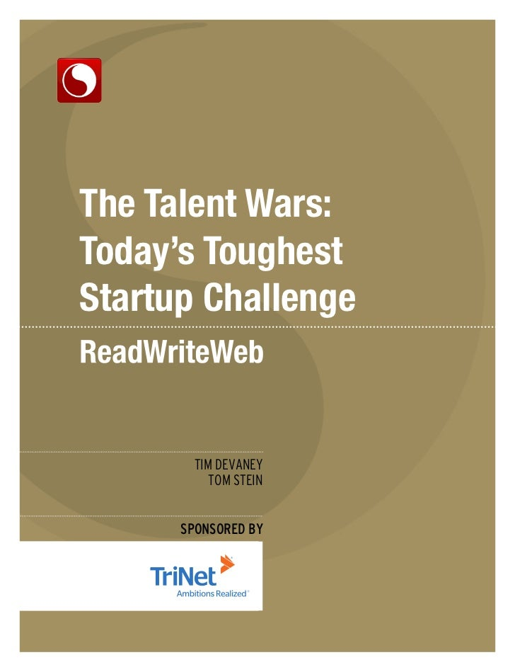 The Talent Wars:Today's ToughestStartup Challenge       TIM DEVANEY          TOM STEIN      SPONSORED BY