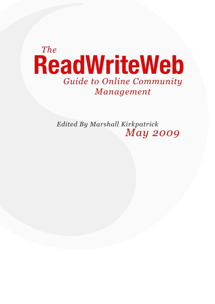 The     ReadWriteWeb   Guide to Online Community                          Management                  Edited By Marshall K...