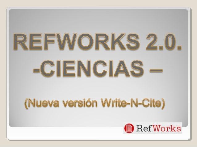 RefWorks en el Área de Ciencias - Nueva versión Write-N-Cite