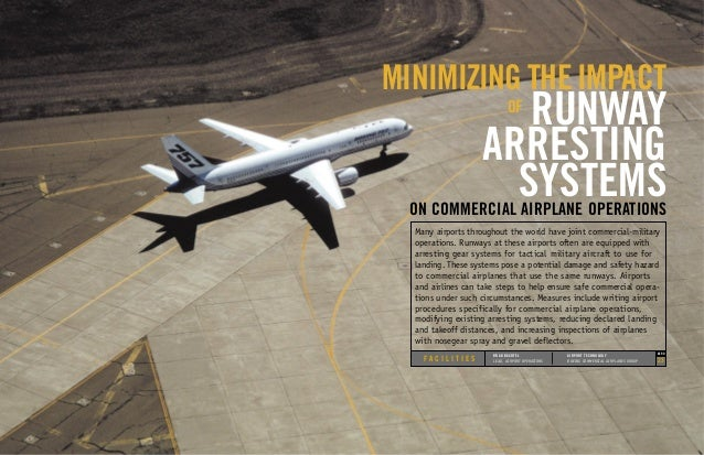 MINIMIZING THE IMPACT  RUNWAY ARRESTING SYSTEMS OF  ON COMMERCIAL AIRPLANE OPERATIONS Many airports throughout the world h...