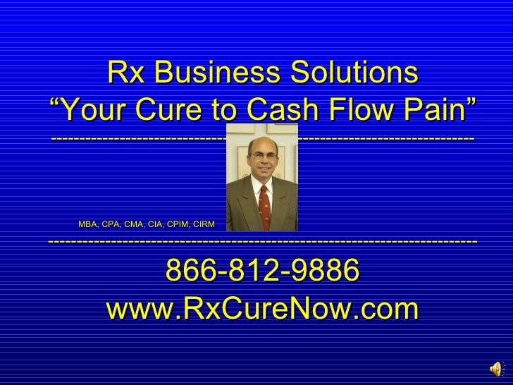 "Rx Business Solutions ""Your Cure to Cash Flow Pain"" ----------------------------------------------------------------------..."