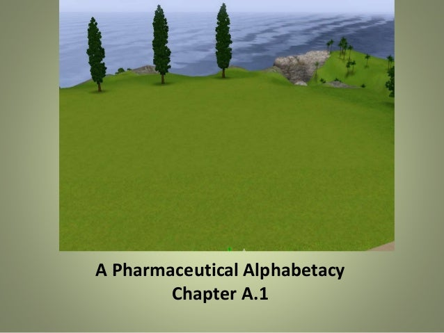 A Pharmaceutical Alphabetacy Chapter A.1