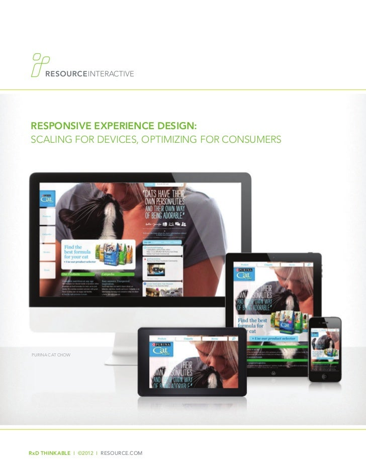 RESPONSIVE EXPERIENCE DESIGN:Scaling for devices, optimizing for consumersPURINA CAT CHOWRxD THINKABLE I ©2012 I RESOURCE....