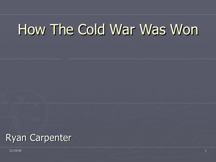 How The Cold War Was Won Ryan Carpenter