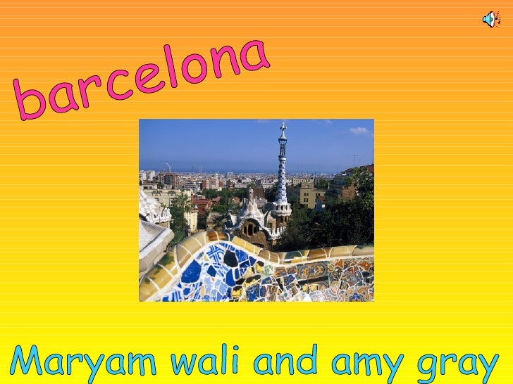 barcelona Maryam wali and amy gray