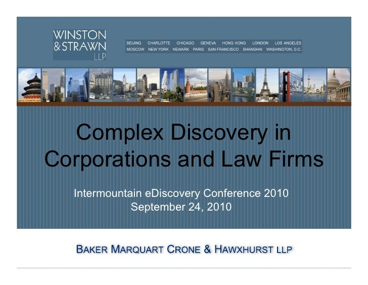 Complex Discovery in        Corporations and Law Firms                      Intermountain eDiscovery Conference 2010      ...