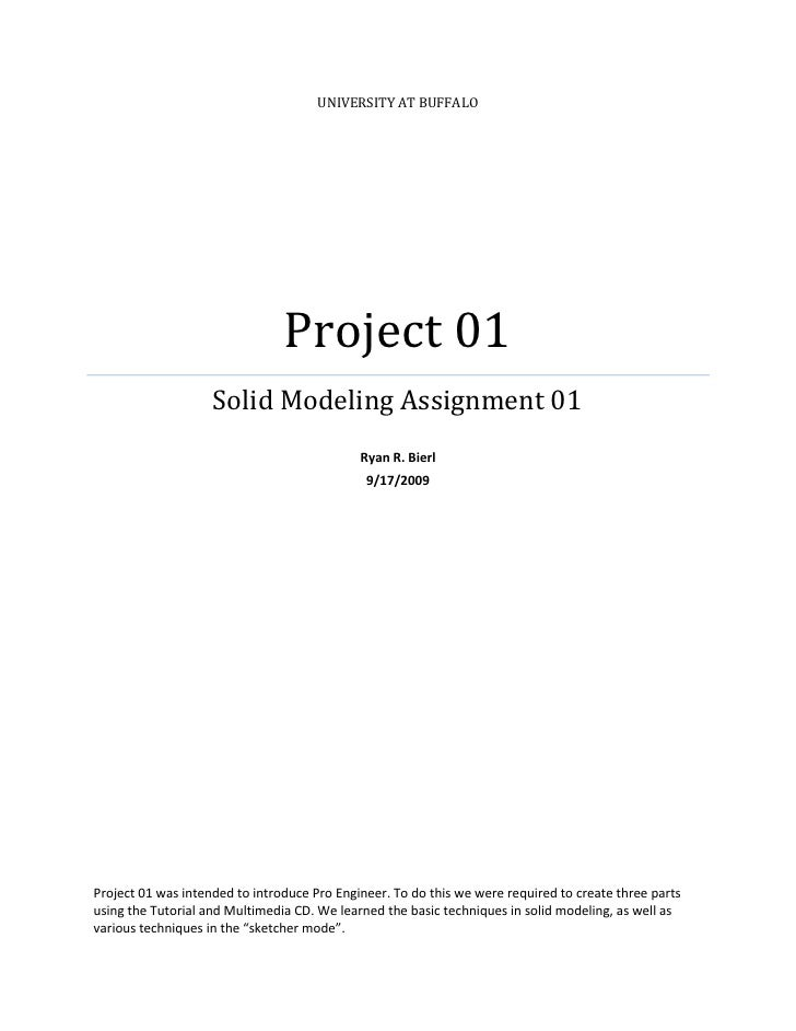 UNIVERSITY AT BUFFALO                                     Project 01                     Solid Modeling Assignment 01     ...