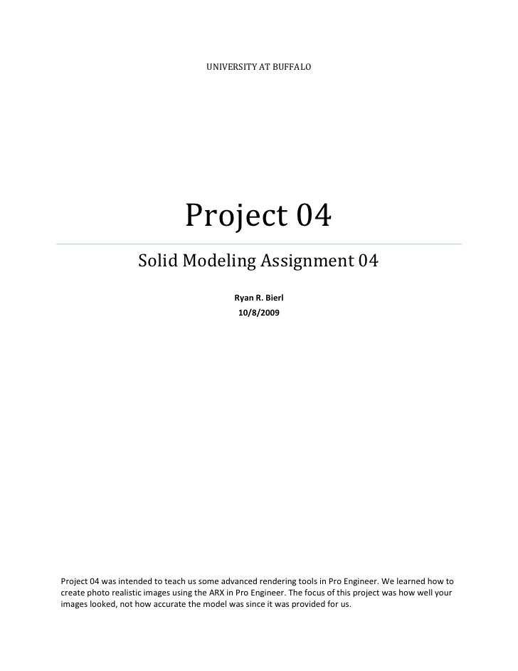 UNIVERSITY AT BUFFALO                                     Project 04                     Solid Modeling Assignment 04     ...