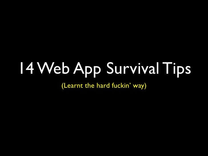 14 Web App Survival Tips
