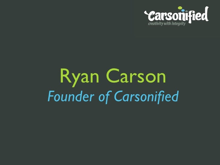 Ryan Carson Founder of Carsonified