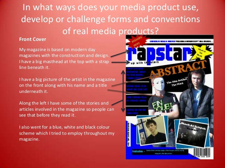 In what ways does your media product use, develop or challenge forms and conventions of real media products? <br />Front C...