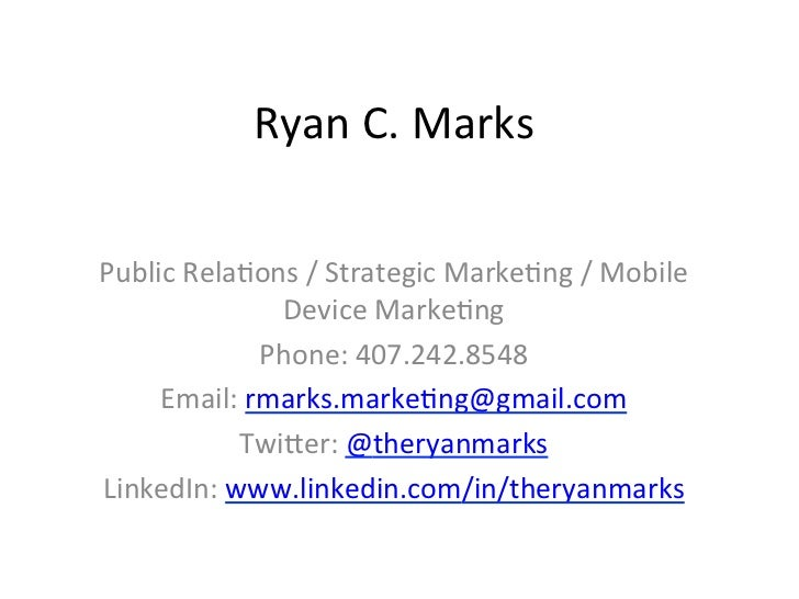 Ryan	  C.	  Marks	  Public	  Rela3ons	  /	  Strategic	  Marke3ng	  /	  Mobile	                   Device	  Marke3ng	       ...