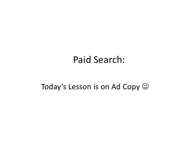 Paid Search:Today's Lesson is on Ad Copy 