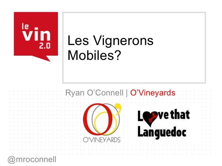 Les Vignerons Mobiles? Ryan O'Connell |  O'Vineyards @mroconnell