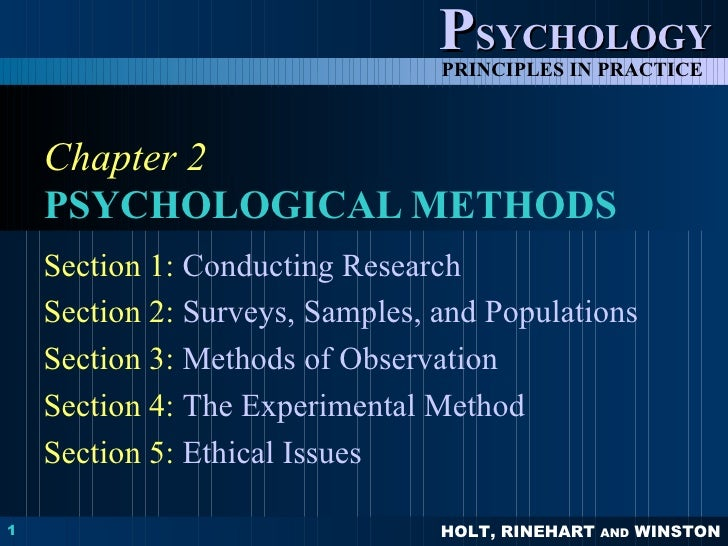 Chapter 2 PSYCHOLOGICAL METHODS Section 1:   Conducting Research Section 2:   Surveys, Samples, and Populations Section 3:...