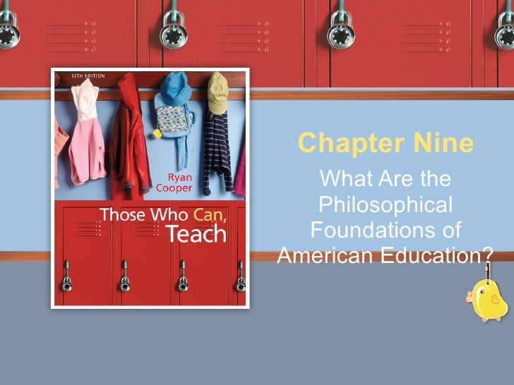 What Are the Philosophical Foundations of American Education? Chapter Nine