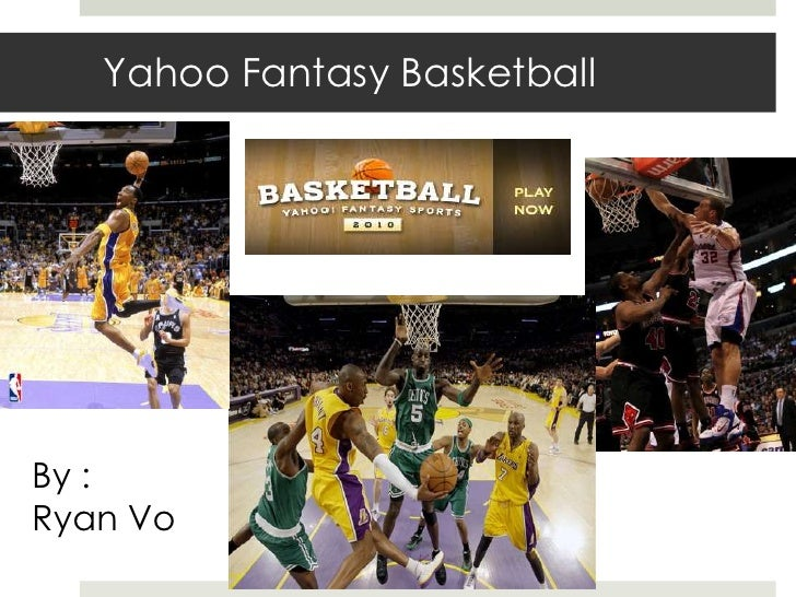 Yahoo Fantasy BasketballBy :Ryan Vo