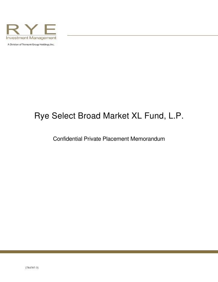 Rye Select Broad Market XL Fund, L.P.               Confidential Private Placement Memorandum     [784707-3]