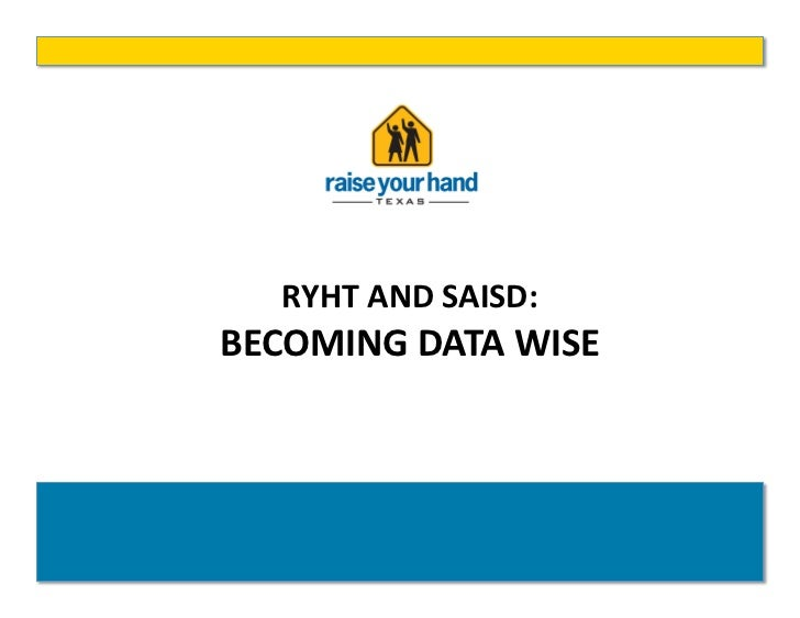 "Becoming ""Data Wise"" To Drive High Achievement And Success"