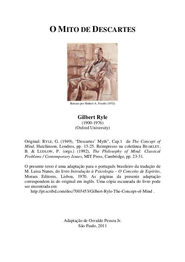 O MITO DE DESCARTES Retrato por Hubert A. Freeth (1952) Gilbert Ryle (1900-1976) (Oxford University) Original: RYLE, G. (1...
