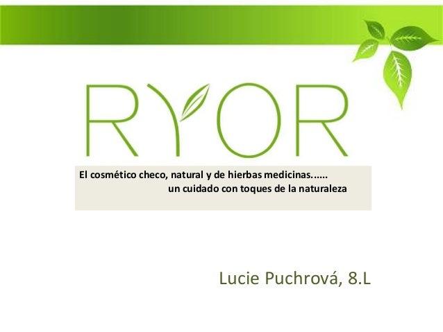 El cosmético checo, natural y de hierbas medicinas......                   un cuidado con toques de la naturaleza         ...