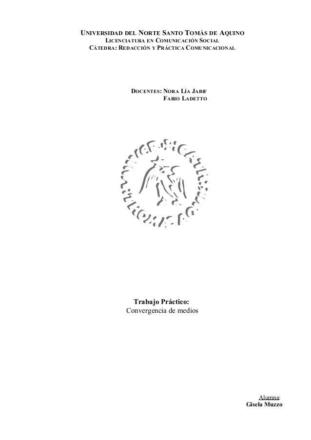 UNIVERSIDAD DEL NORTE SANTO TOMÁS DE AQUINO LICENCIATURA EN COMUNICACIÓN SOCIAL CÁTEDRA: REDACCIÓN Y PRÁCTICA COMUNICACION...
