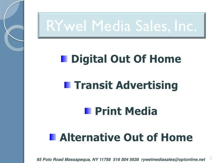 RYwel Media Sales, Inc.                Digital Out Of Home                  Transit Advertising                           ...