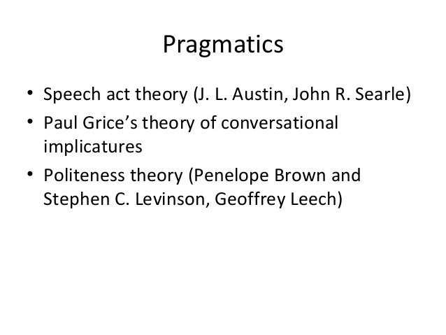 stephen levinsons views on general pragmatic theories The pragmatic passion of stephen breyer shaped by general theories nor is this book a comprehensive statement of breyer's views of the law or.