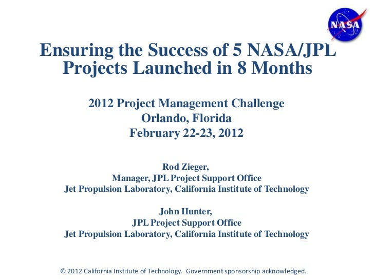 Ensuring the Success of 5 NASA/JPL  Projects Launched in 8 Months           2012 Project Management Challenge             ...