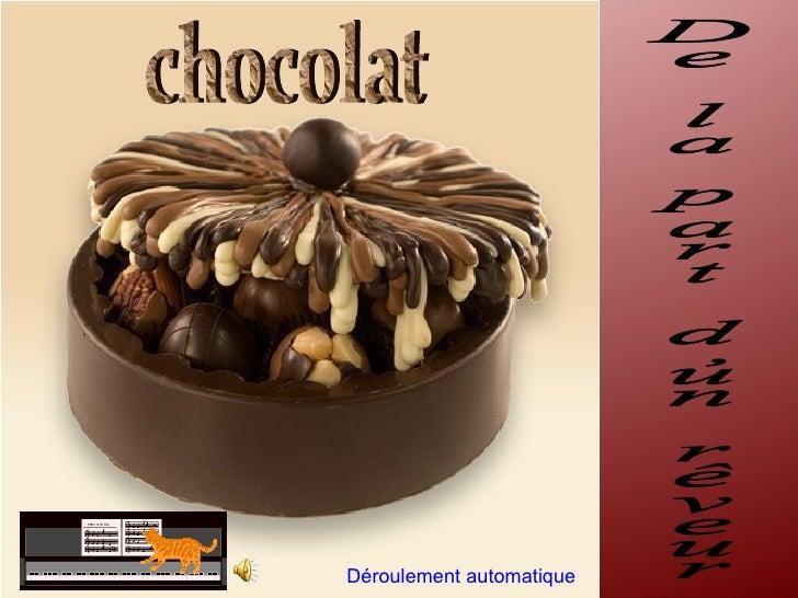 De la part d'un rêveur chocolat Déroulement automatique