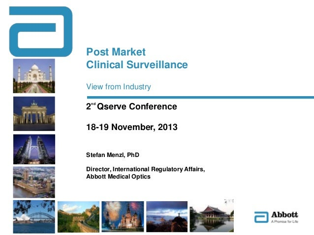 Post Market Clinical Surveillance View from Industry  2nd Qserve Conference 18-19 November, 2013 Stefan Menzl, PhD Directo...