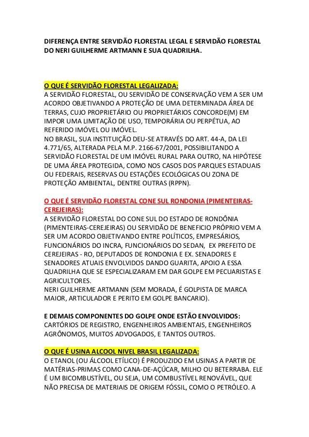 DIFERENÇA ENTRE SERVIDÃO FLORESTAL LEGAL E SERVIDÃO FLORESTAL DO NERI GUILHERME ARTMANN E SUA QUADRILHA. O QUE É SERVIDÃO ...