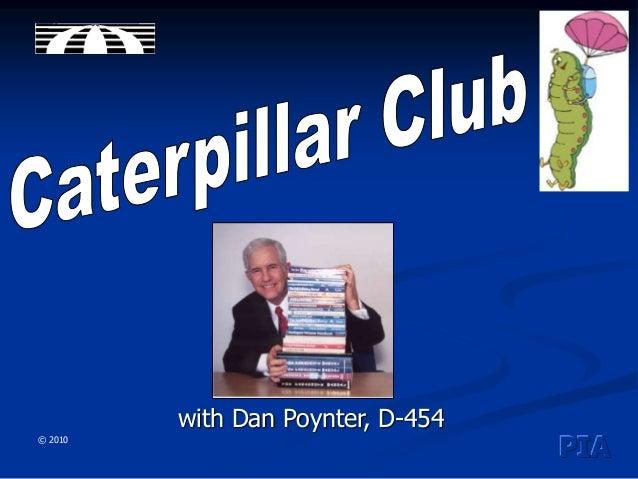Caterpillar Club, Membership for Life - Parachutes