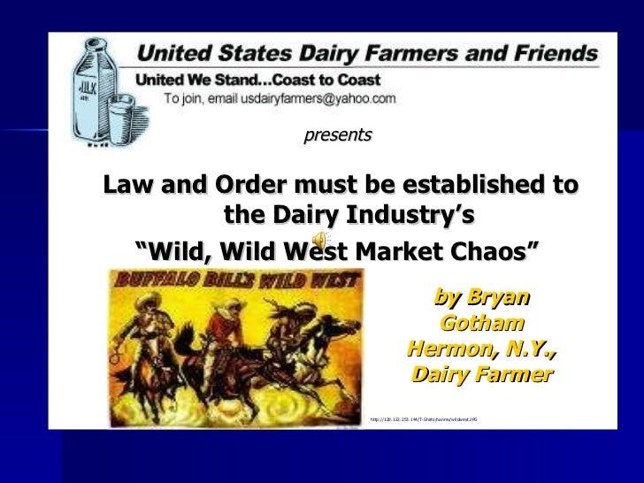 """<ul><li>presents   </li></ul><ul><li>Law and Order must be established to the Dairy Industry's  </li></ul><ul><li>"""" Wild, ..."""