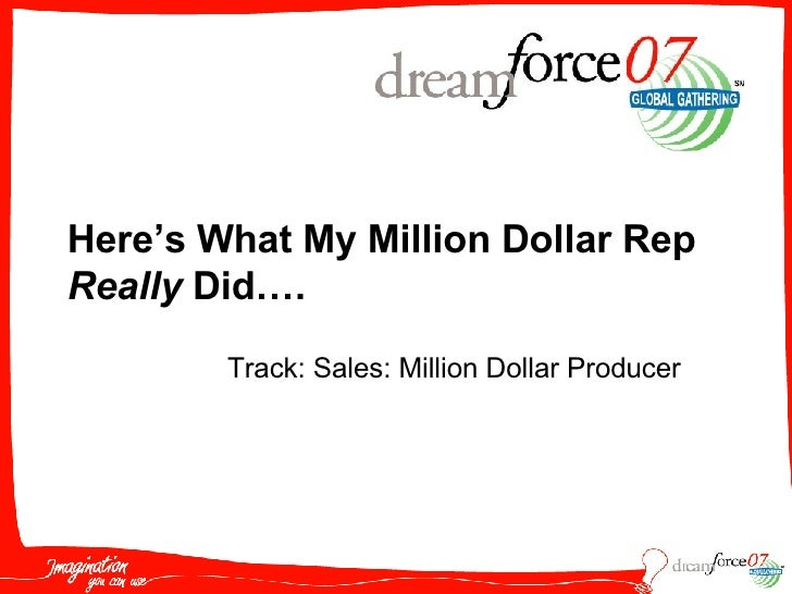 Here's What My Million Dollar Rep Really  Did…. Track: Sales: Million Dollar Producer